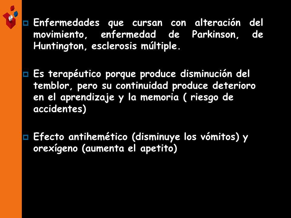 Enfermedades que cursan con alteración del movimiento, enfermedad de Parkinson, de Huntington, esclerosis múltiple.
