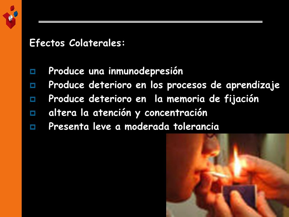 Efectos Colaterales:Produce una inmunodepresión. Produce deterioro en los procesos de aprendizaje. Produce deterioro en la memoria de fijación.
