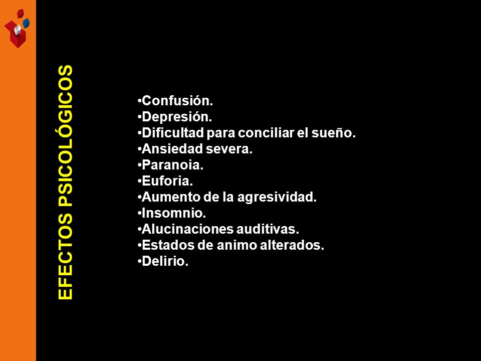 EFECTOS PSICOLÓGICOS Confusión. Depresión.