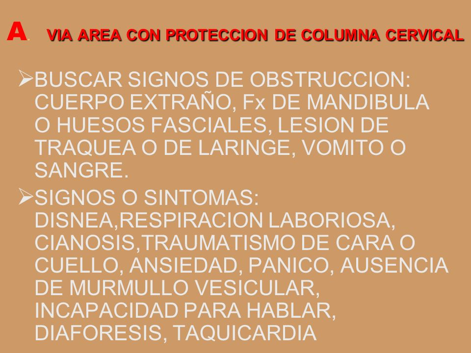 A. VIA AREA CON PROTECCION DE COLUMNA CERVICAL