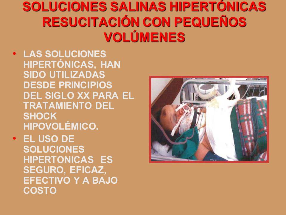 SOLUCIONES SALINAS HIPERTÓNICAS RESUCITACIÓN CON PEQUEÑOS VOLÚMENES