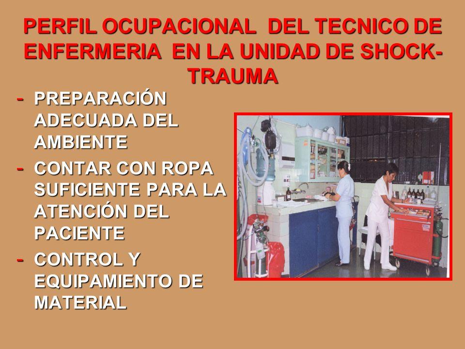 PERFIL OCUPACIONAL DEL TECNICO DE ENFERMERIA EN LA UNIDAD DE SHOCK-TRAUMA