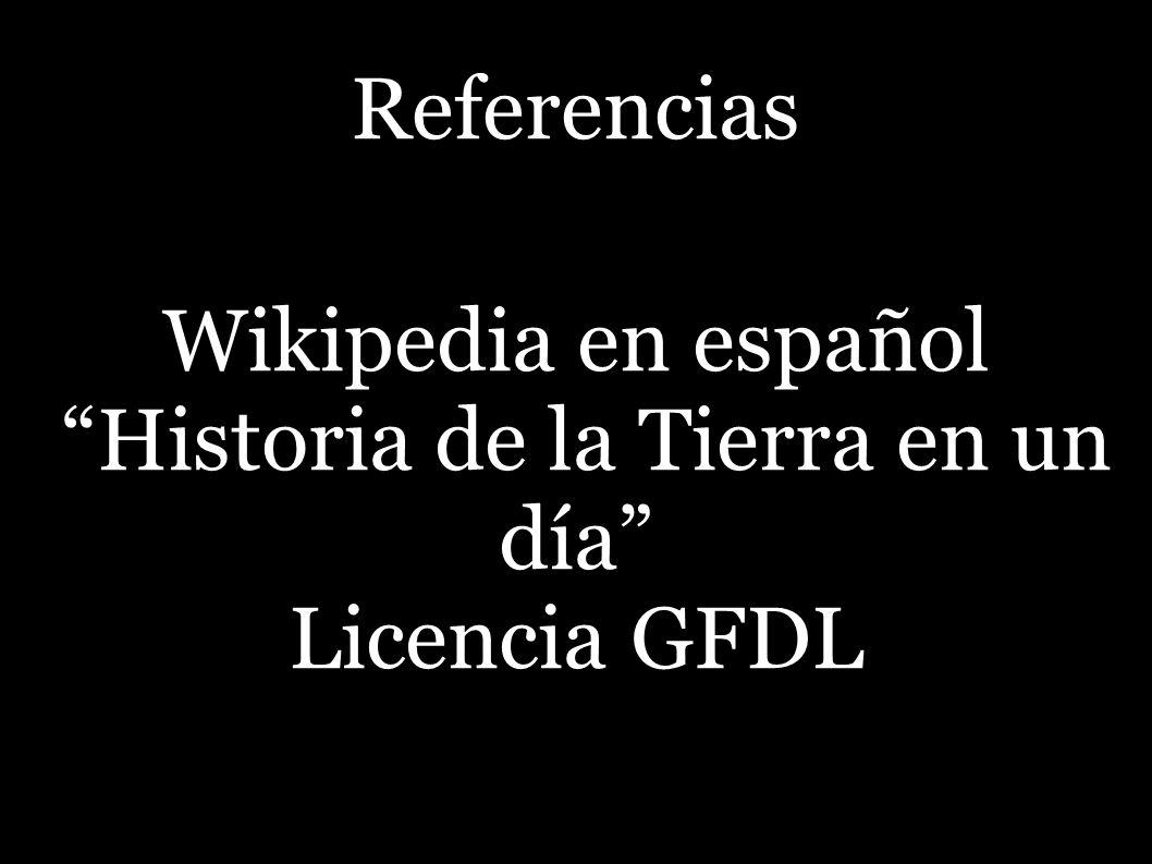 Wikipedia en español Historia de la Tierra en un día Licencia GFDL