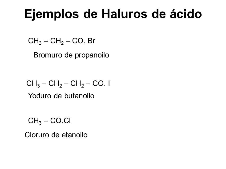 Ejemplos de Haluros de ácido
