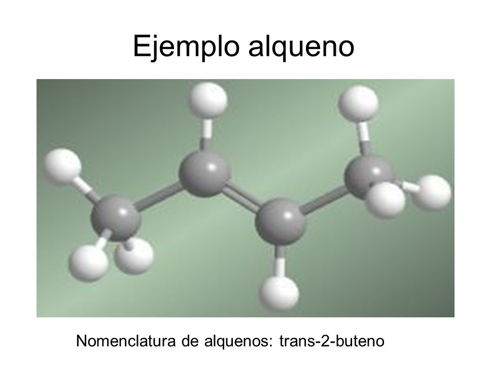 Ejemplo alqueno Nomenclatura de alquenos: trans-2-buteno
