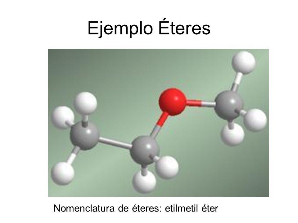 Ejemplo Éteres Nomenclatura de éteres: etilmetil éter