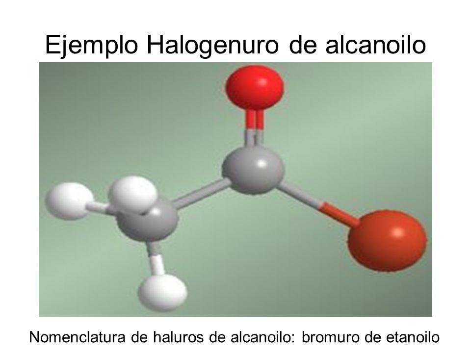 Ejemplo Halogenuro de alcanoilo