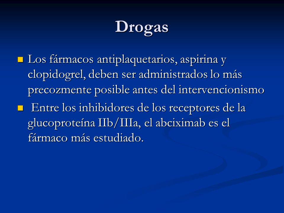 Drogas Los fármacos antiplaquetarios, aspirina y clopidogrel, deben ser administrados lo más precozmente posible antes del intervencionismo.