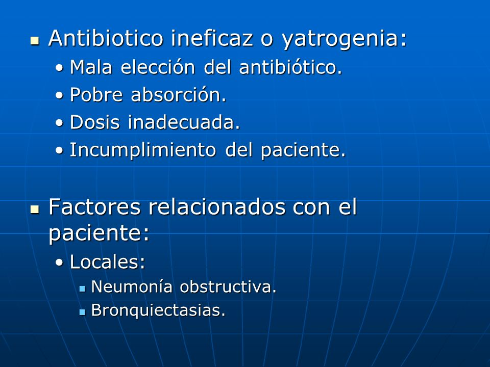Antibiotico ineficaz o yatrogenia: