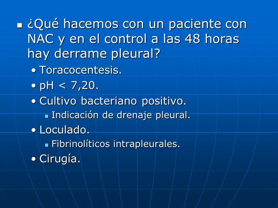 ¿Qué hacemos con un paciente con NAC y en el control a las 48 horas hay derrame pleural