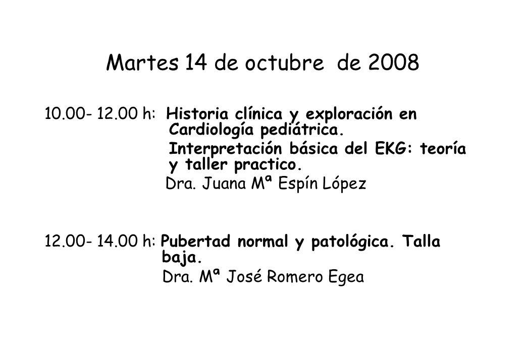 Martes 14 de octubre de 200810.00- 12.00 h: Historia clínica y exploración en Cardiología pediátrica.