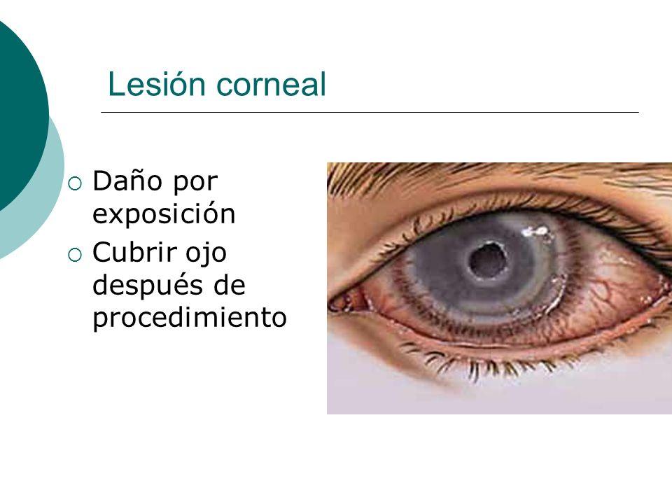 Lesión corneal Daño por exposición Cubrir ojo después de procedimiento