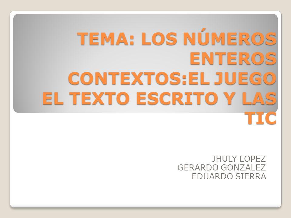 JHULY LOPEZ GERARDO GONZALEZ EDUARDO SIERRA