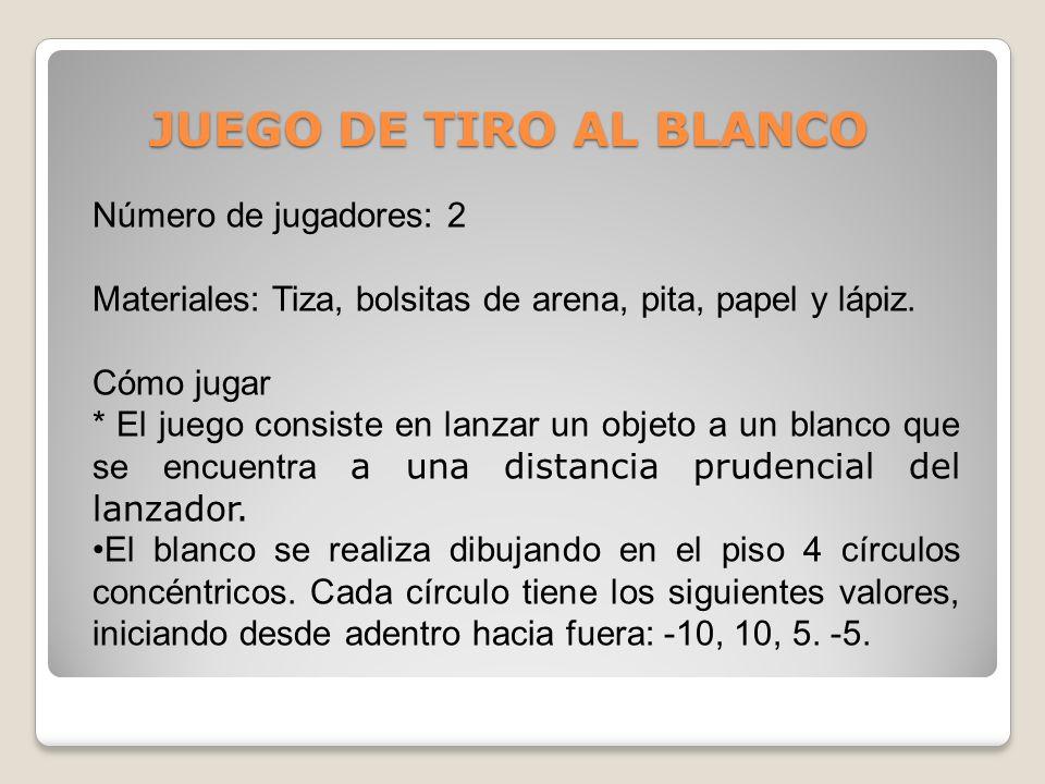 JUEGO DE TIRO AL BLANCO Número de jugadores: 2