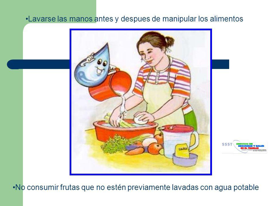 Lavarse las manos antes y despues de manipular los alimentos