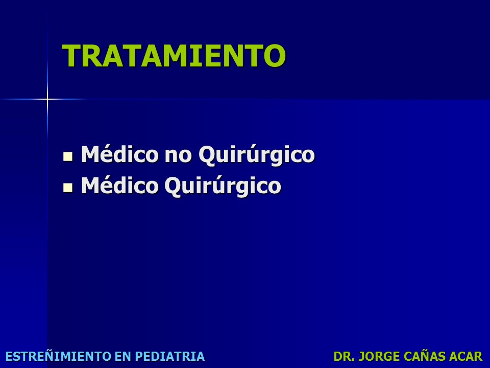 TRATAMIENTO Médico no Quirúrgico Médico Quirúrgico