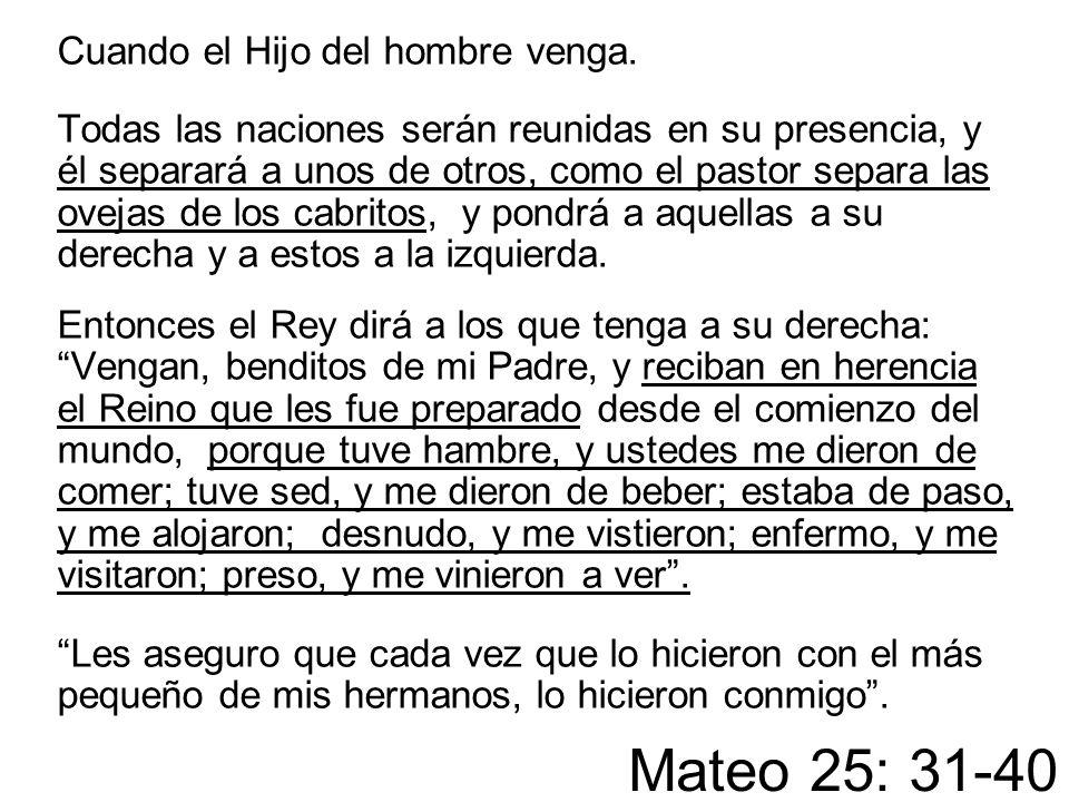 Mateo 25: 31-40 Cuando el Hijo del hombre venga.