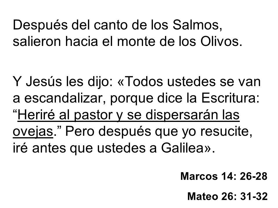 Después del canto de los Salmos, salieron hacia el monte de los Olivos.