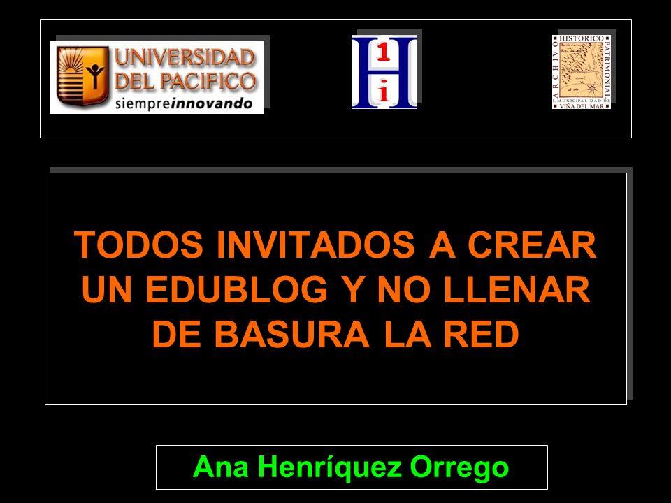TODOS INVITADOS A CREAR UN EDUBLOG Y NO LLENAR DE BASURA LA RED