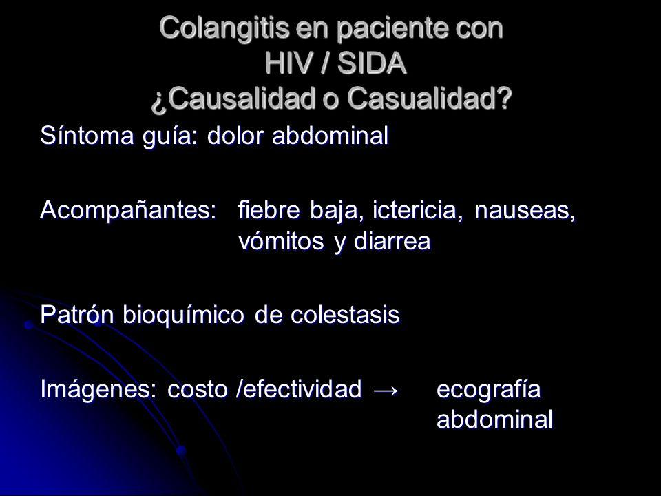 Colangitis en paciente con HIV / SIDA ¿Causalidad o Casualidad
