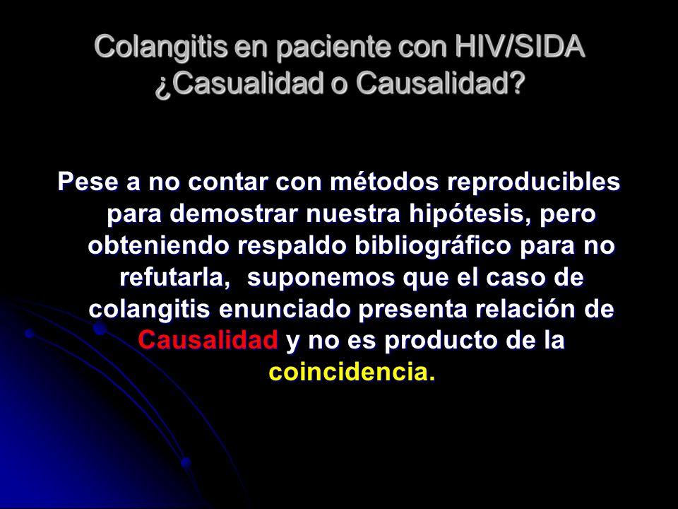 Colangitis en paciente con HIV/SIDA ¿Casualidad o Causalidad