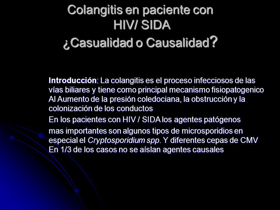 Colangitis en paciente con HIV/ SIDA ¿Casualidad o Causalidad