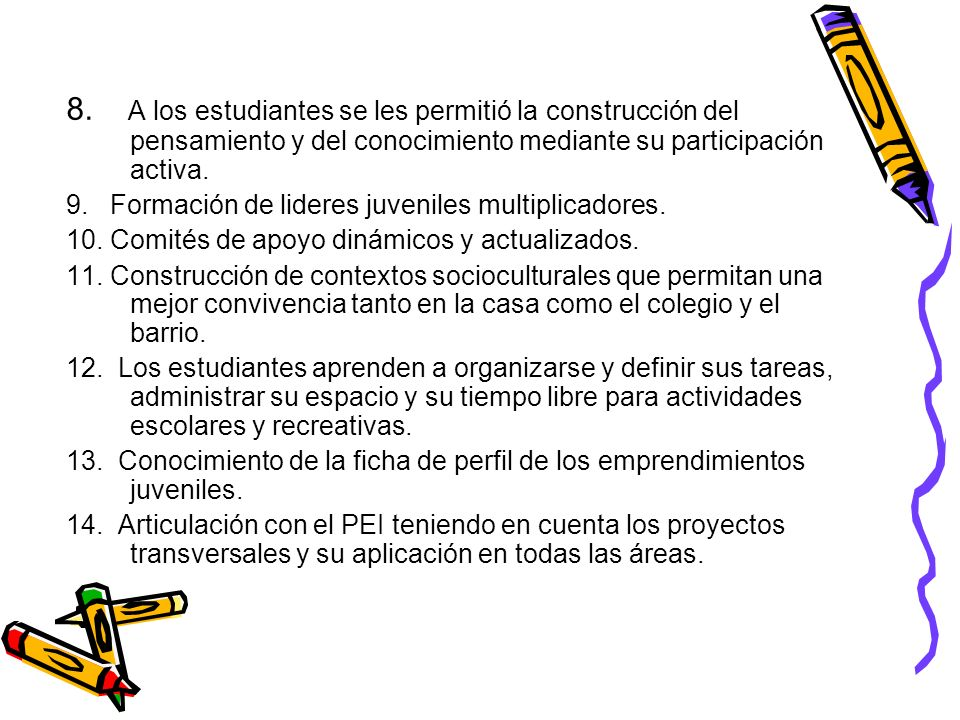 8. A los estudiantes se les permitió la construcción del pensamiento y del conocimiento mediante su participación activa.