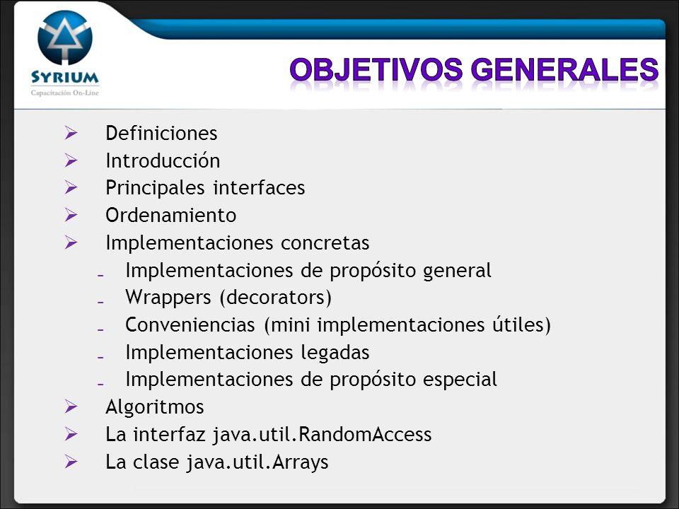 Objetivos generales Definiciones Introducción Principales interfaces
