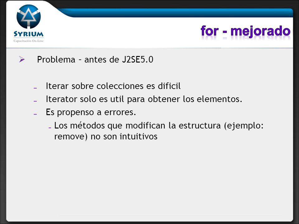 for - mejorado Problema – antes de J2SE5.0