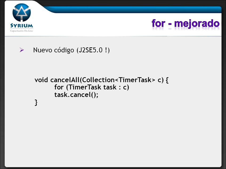 for - mejorado Nuevo código (J2SE5.0 !)