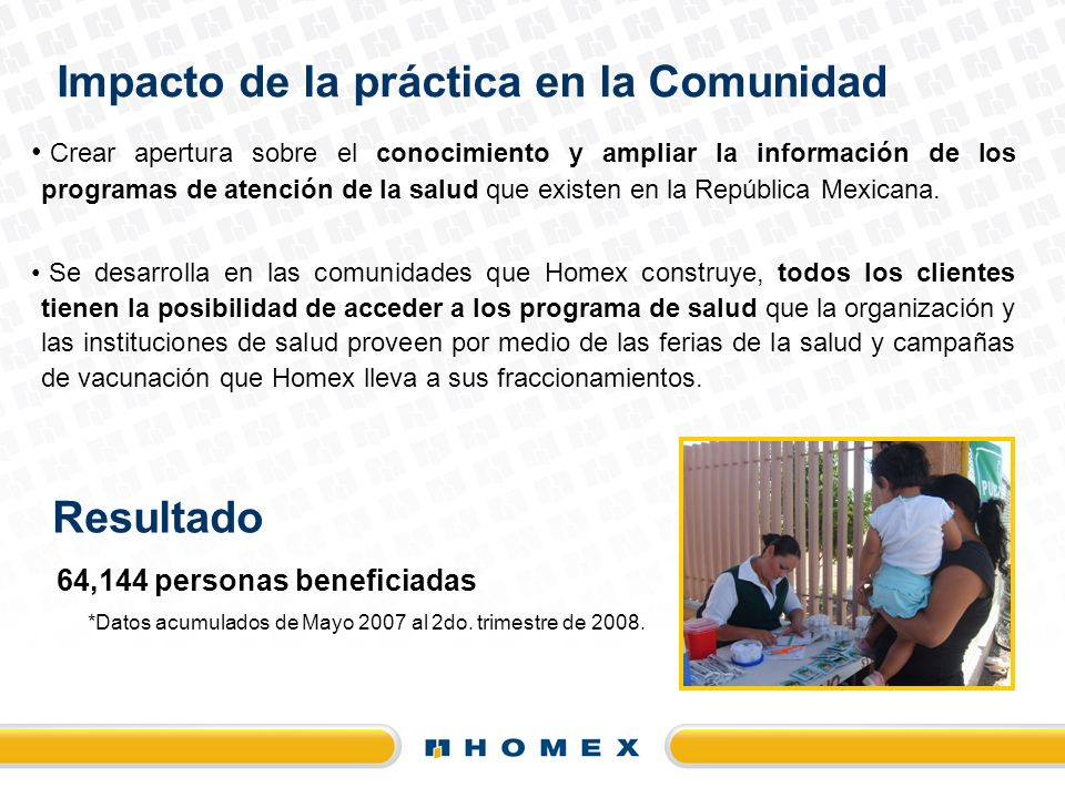 *Datos acumulados de Mayo 2007 al 2do. trimestre de 2008.
