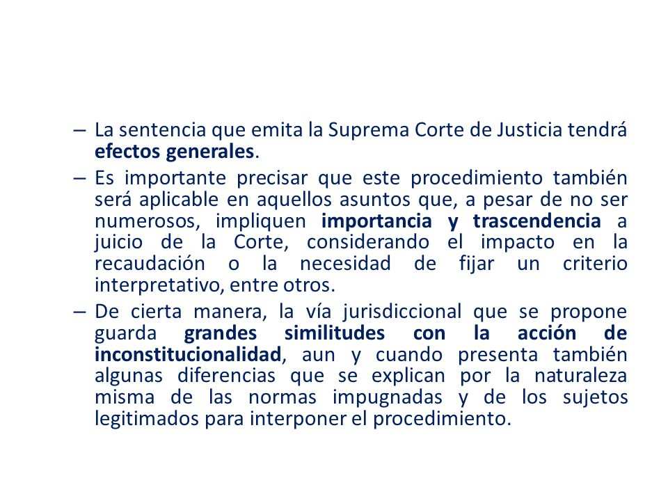 La sentencia que emita la Suprema Corte de Justicia tendrá efectos generales.