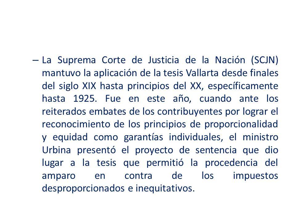 La Suprema Corte de Justicia de la Nación (SCJN) mantuvo la aplicación de la tesis Vallarta desde finales del siglo XIX hasta principios del XX, específicamente hasta 1925.