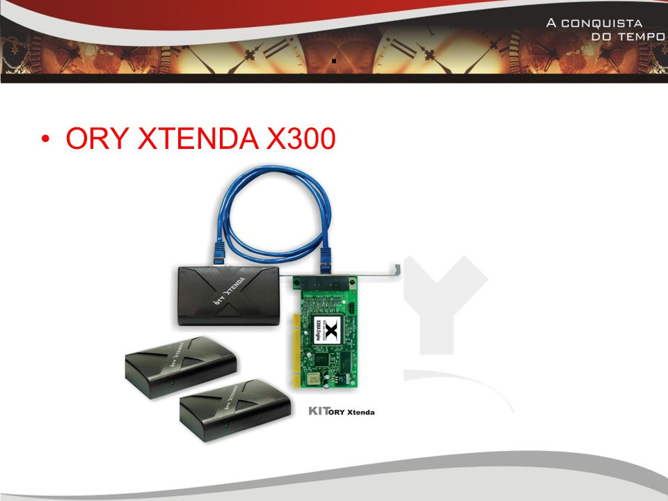 . ORY XTENDA X300