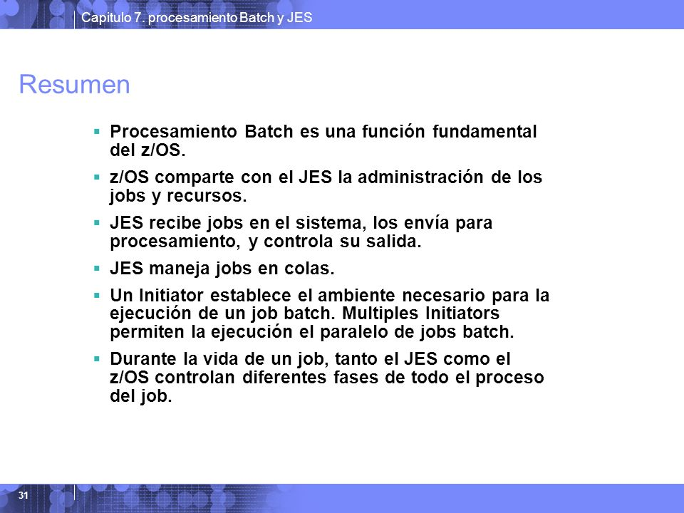 Resumen Procesamiento Batch es una función fundamental del z/OS.