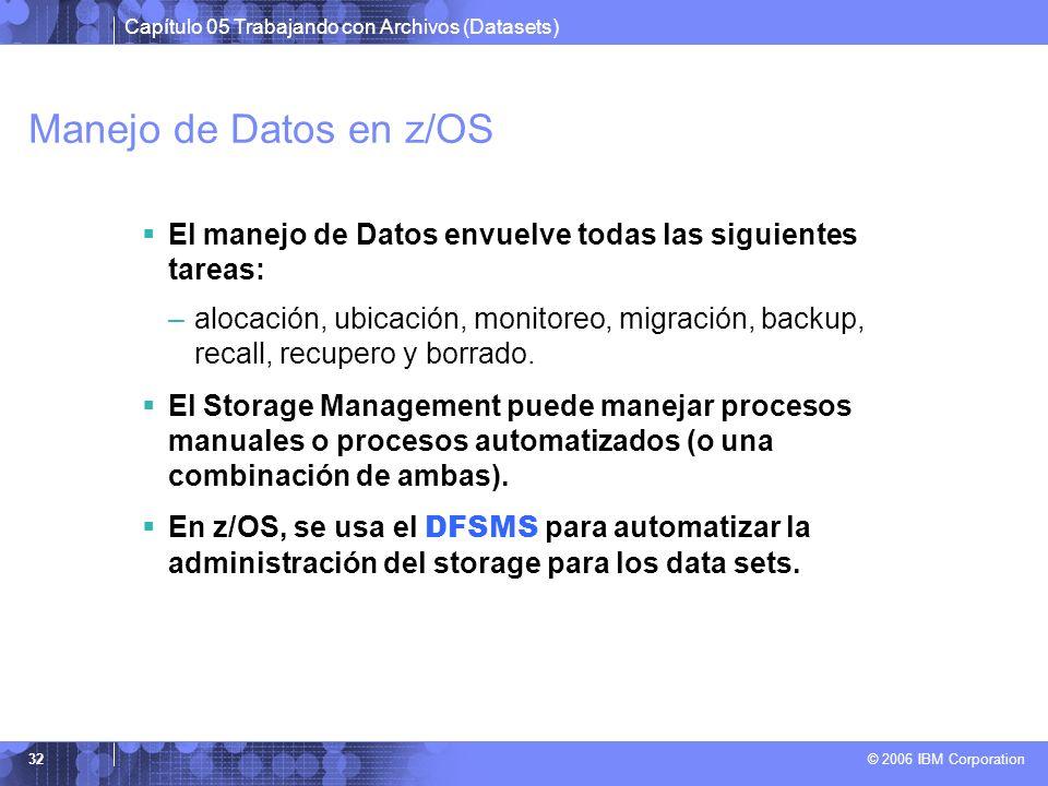 Manejo de Datos en z/OS El manejo de Datos envuelve todas las siguientes tareas:
