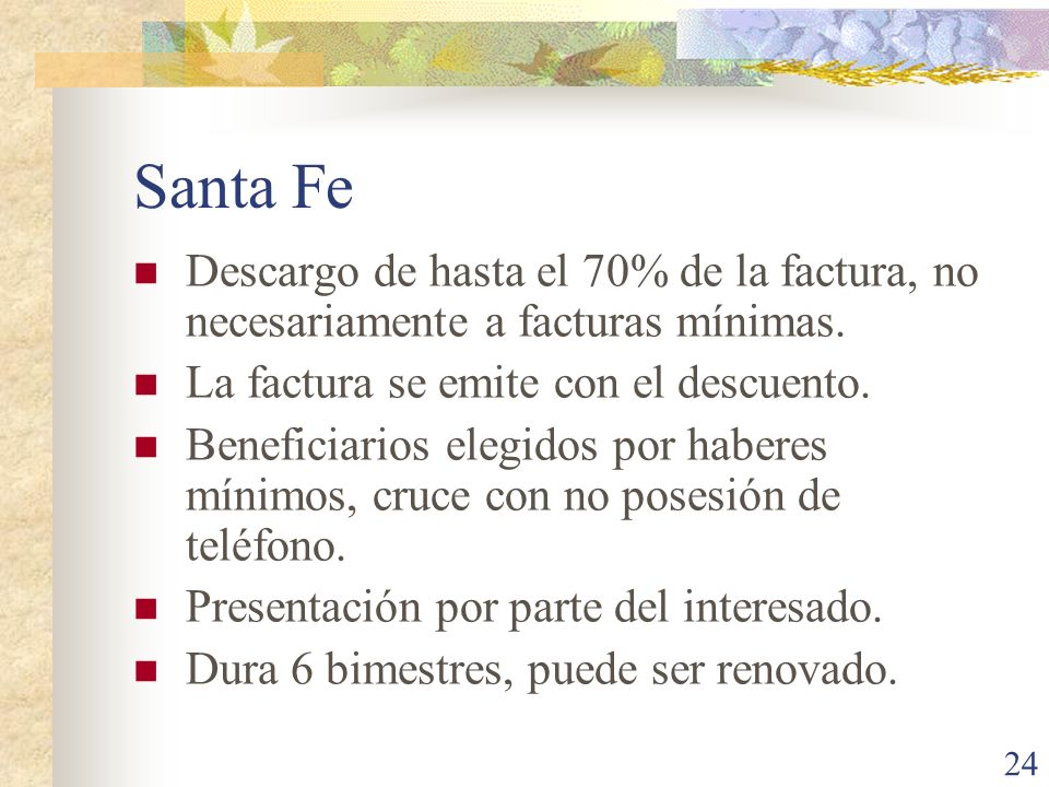 Santa FeDescargo de hasta el 70% de la factura, no necesariamente a facturas mínimas. La factura se emite con el descuento.