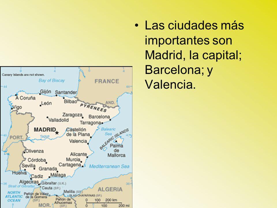 Las ciudades más importantes son Madrid, la capital; Barcelona; y Valencia.