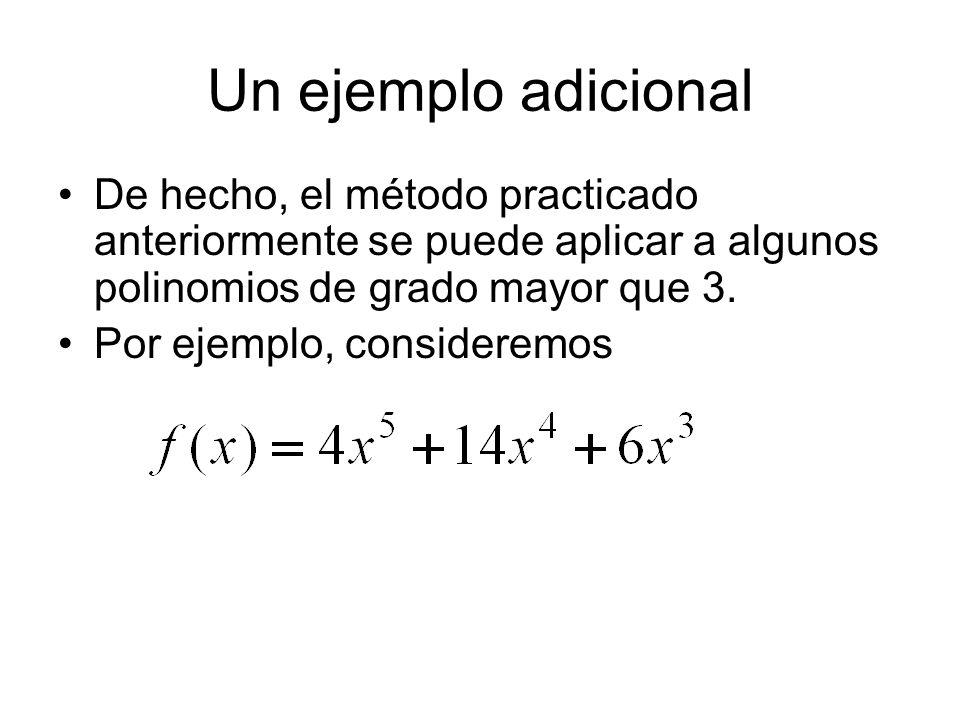 Un ejemplo adicionalDe hecho, el método practicado anteriormente se puede aplicar a algunos polinomios de grado mayor que 3.