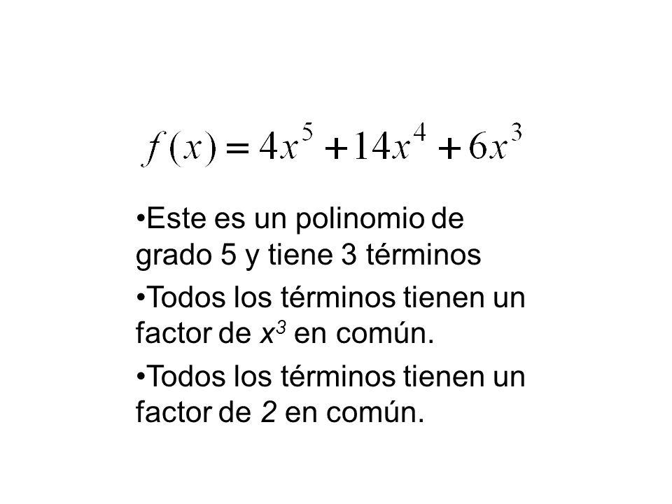 Este es un polinomio de grado 5 y tiene 3 términos
