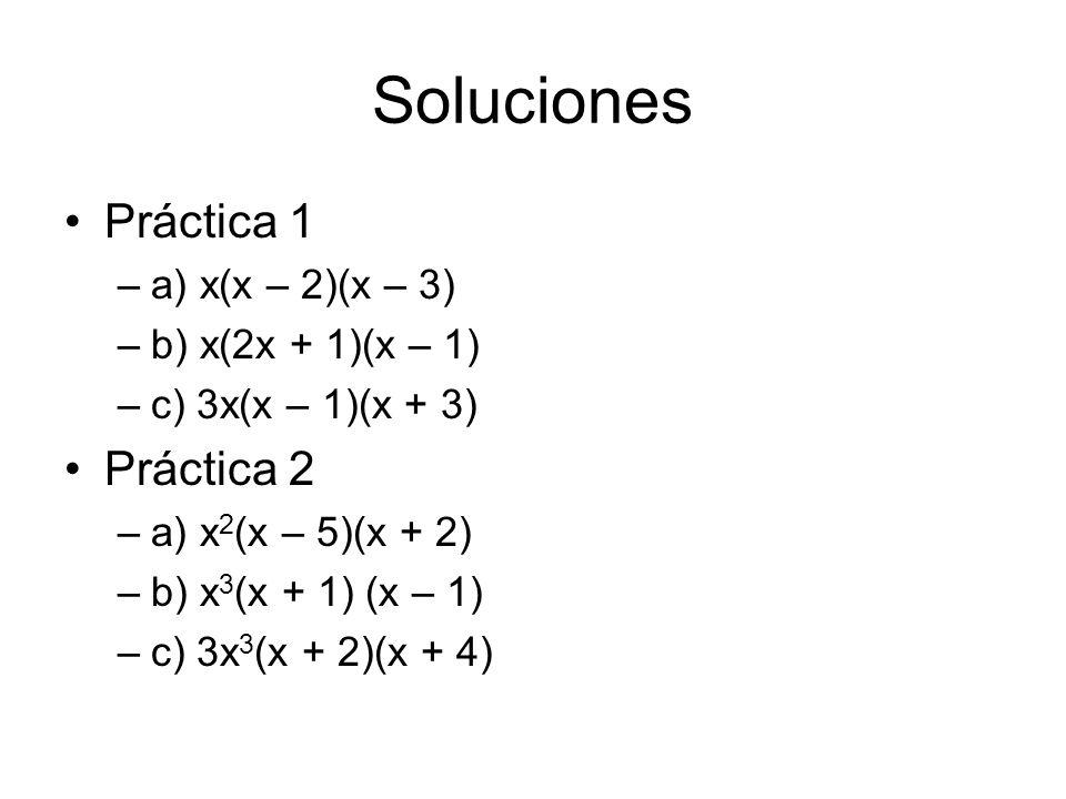 Soluciones Práctica 1 Práctica 2 a) x(x – 2)(x – 3)