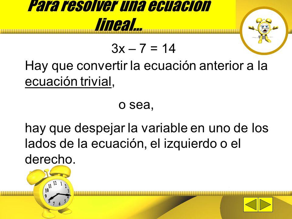 Para resolver una ecuación lineal…