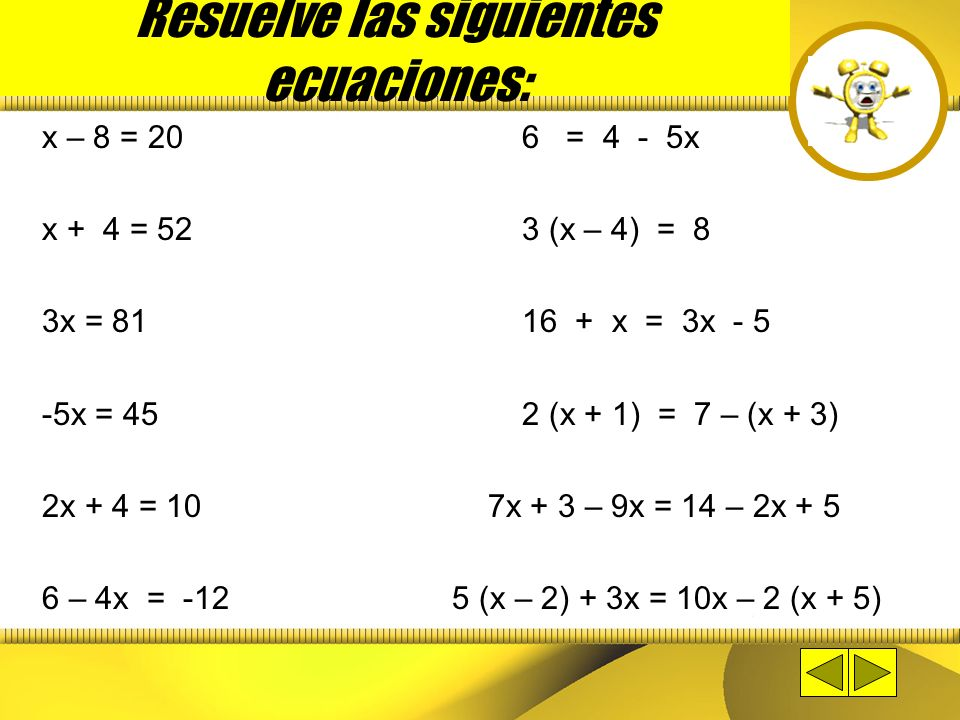 Resuelve las siguientes ecuaciones: