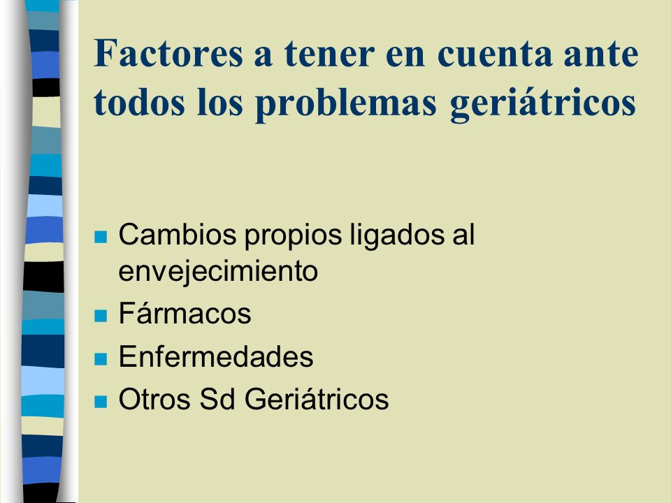 Factores a tener en cuenta ante todos los problemas geriátricos
