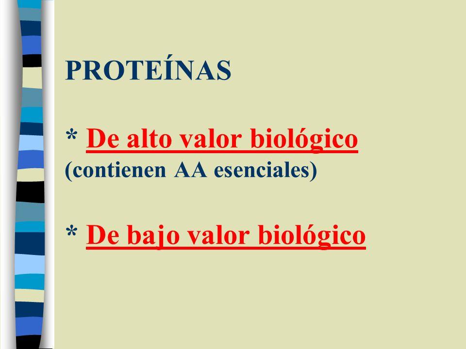 PROTEÍNAS. De alto valor biológico (contienen AA esenciales)