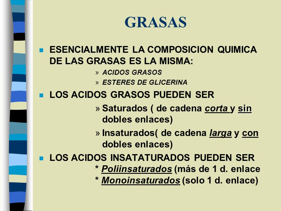 GRASAS ESENCIALMENTE LA COMPOSICION QUIMICA DE LAS GRASAS ES LA MISMA: