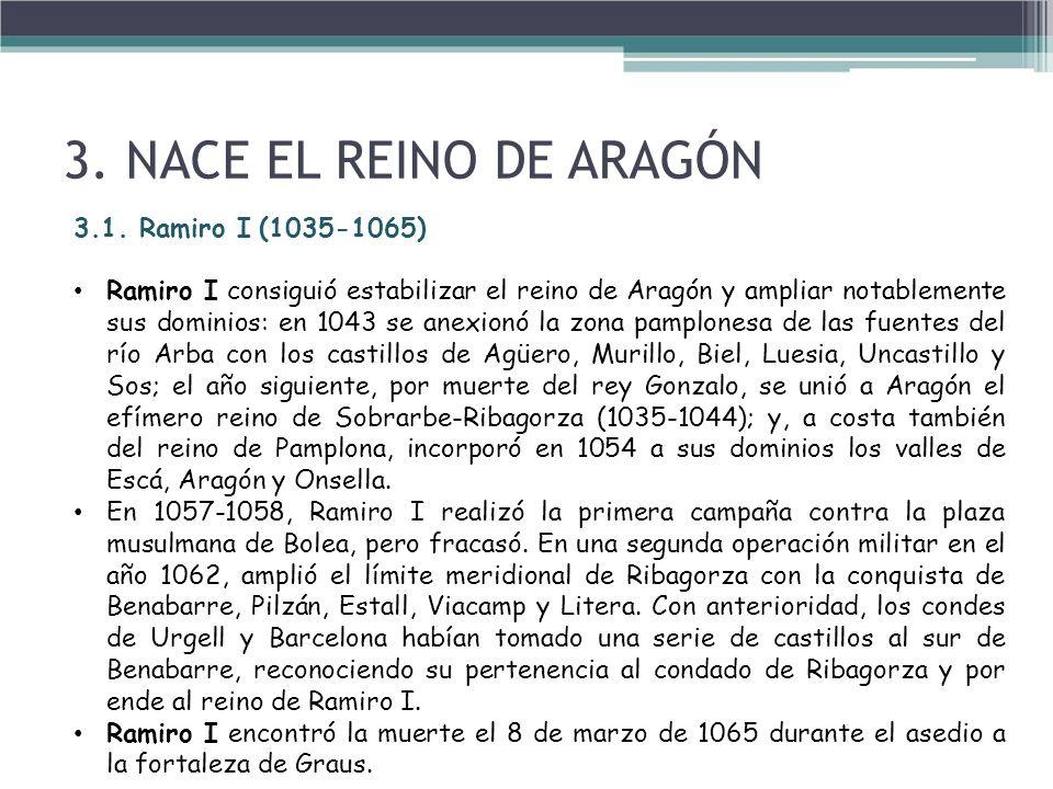 3. NACE EL REINO DE ARAGÓN 3.1. Ramiro I (1035-1065)
