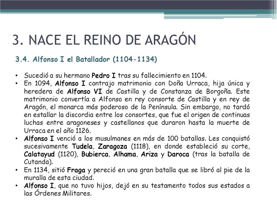 3. NACE EL REINO DE ARAGÓN 3.4. Alfonso I el Batallador (1104-1134)