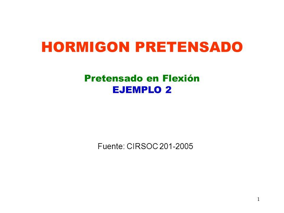 HORMIGON PRETENSADO Pretensado en Flexión EJEMPLO 2