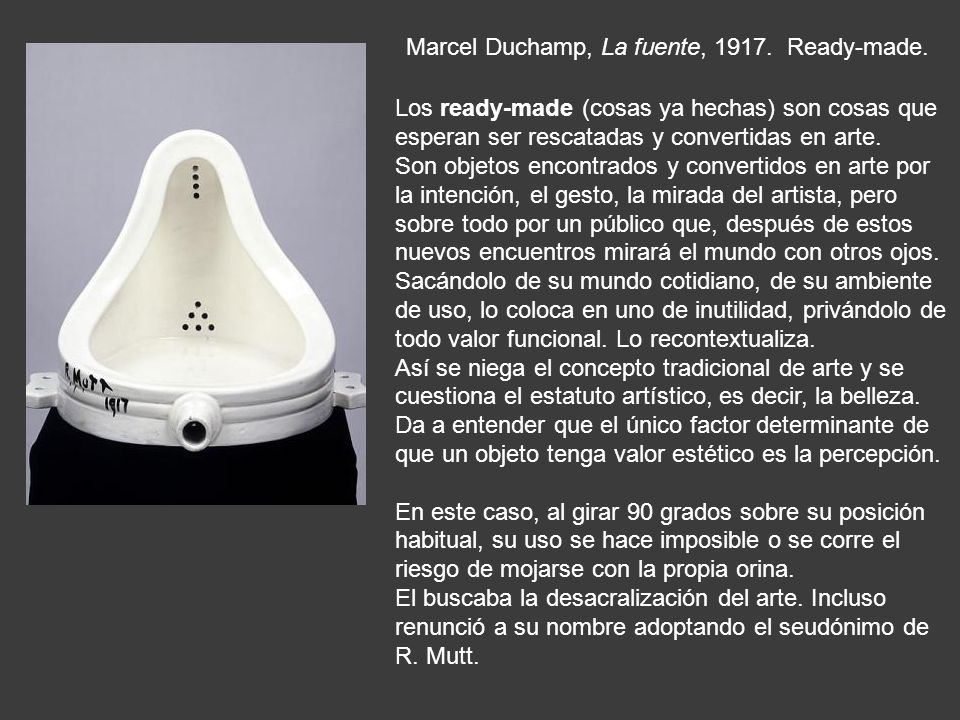 Marcel Duchamp, La fuente, 1917. Ready-made.